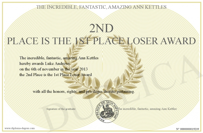 2nd place is the 1st place loser award