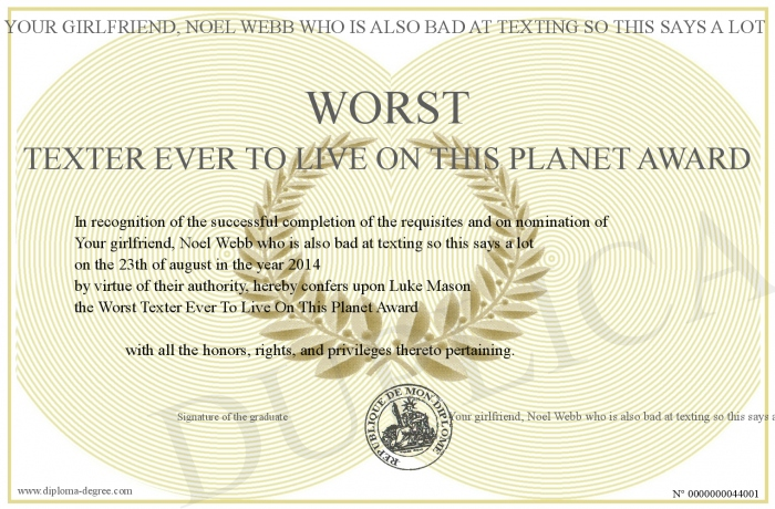 Worst Texter Ever To Live On This Planet Award